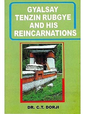 Gyalsay Tenzin Rubgye and His Reincarnations