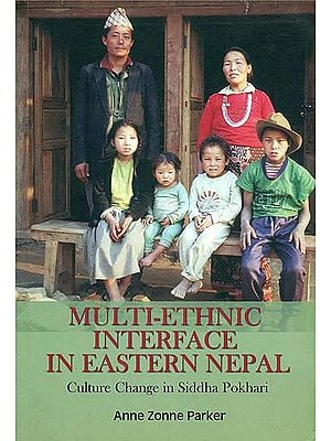 Multi - Ethnic Interface in Eastern Nepal (Culture Change in Siddha Pokhari)