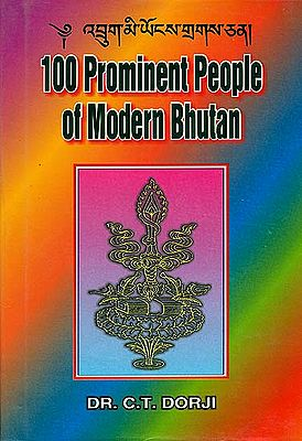 100 Prominent People of Modern Bhutan