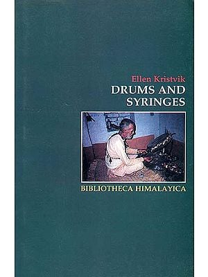 Drums and Syringes (Patients and Healers in Combat Against T. B. Bacilli and Hungry Ghosts in the Hills of Nepal)