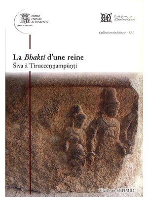 La Bhakti d'une Reine - Siva a Tiruccennampunti