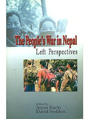 The People's War in Nepal (Left Perspectives)