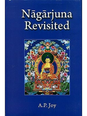 Nagarjuna Revisited (Some Recent Interpretations of His Madhyamaka Philosophy)