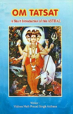 Om Tatsat (A Short Introduction of this ASTHAL)