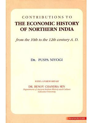Contributions to The Economic History of Northern India (From the 10th to 12th Century A. D.)