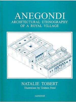 Anegondi: Architectural Ethnography of a Royal Village