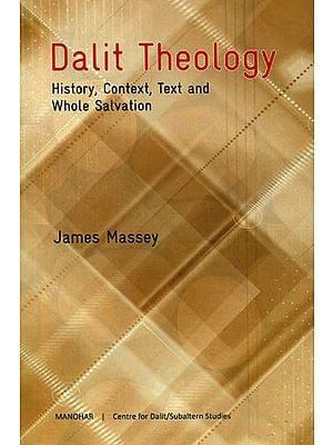 Dalit Theology (History, Context, Text and Whole Salvation)