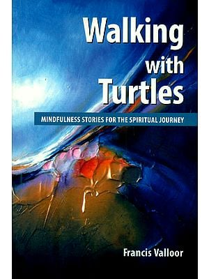 Walking with Turtles (Mindfulness Stories for The Spiritual Journey)