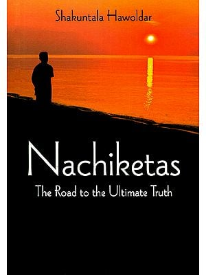 Nachiketas (The Road to The Ultimate Truth)