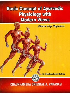 Basic Concept of Ayurvedic Physiology with Modern Views (Sharira Kriya Viganana)