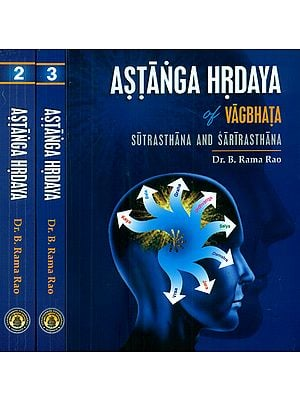 Astanga Hrdaya of Vagbhata - Sutrasthana, Sarirasthana, Nidanasthana, Cikitsasthana, Kalpasiddhisthana and Uttarasthana (Set of Three Volumes)