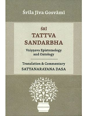 Sri Tattva Sandarbha (Vaisnava Epistemology and Ontology)