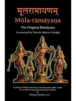 Mula - Ramayana: The Original Ramayan (As Narrated by Narada Muni to Valmiki)
