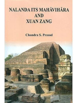 Nalanda its Mahavihara and Xuan Zang