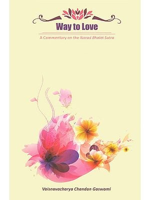 Way to Love (A Commentary on The Narad Bhakti Sutra)
