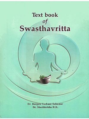 Text Book of Swasthavritta (According to New Syllabus CCIM, New Delhi)