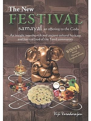 The New Festival Samayal an Offering to the Gods (An Insight into the Rich and Ancient Cultural Heritage and Festival Food of the Tamil Community)