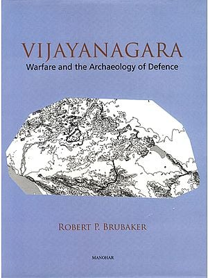 Vijayanagara (Warfare and the Archaeology of Defence)
