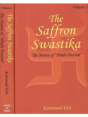 "The Saffron Swastika: The Notion of "" Hindu Fascism"" (Set of Two Volumes)"