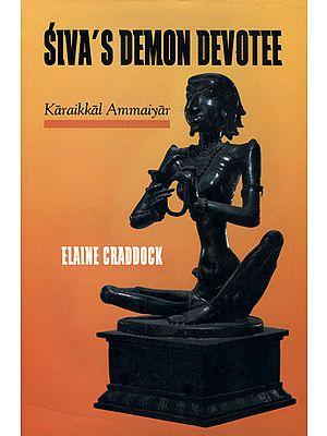 Siva's Demon Devotee (Karaikkal Ammaiyar)
