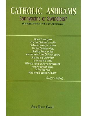 Catholic Ashrams: Sannyasins or Swindlers? (Enlarged Edition with New Appendices)