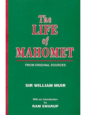 The Life of Mahomet (From Original Sources)