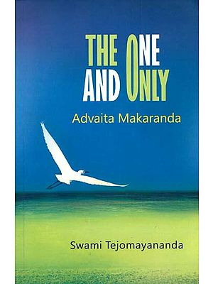 The One and Only - Advaita Makaranda (With Commentary of Swami Tejomayananda)