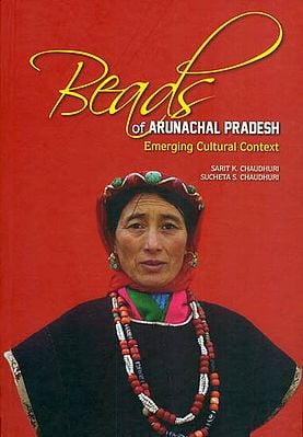 Beads of Arunachal Pradesh (Emerging Cultural Context)