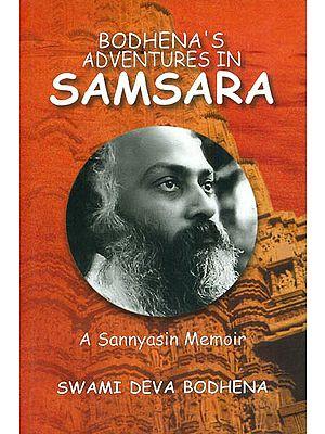 Bodhena's Adventures in Samsara (A Sannyasin Memoir)