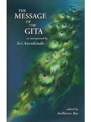 The Message of the Gita as Interpreted by Sri Aurobindo