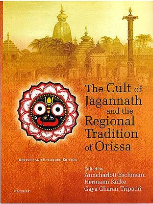 The Cult of Jagannath and the Regional Traditional of Orissa