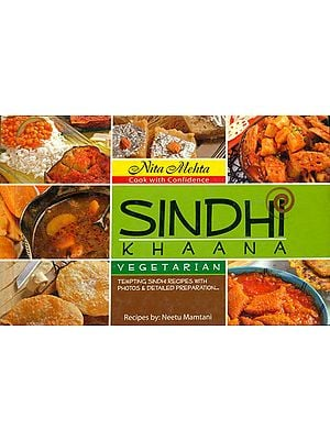 Sindhi Khaana: Vegetarian (Tempting Sindhi Recipes With Photos and Detailed Preparation)