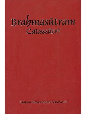 Brahmasutram Catussutri