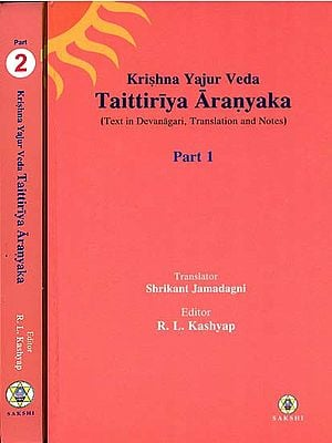 Taittiriya Aranyaka: Krishna Yajur Veda - Text in Devanagari Translation and Notes (Set of 2 Volumes)