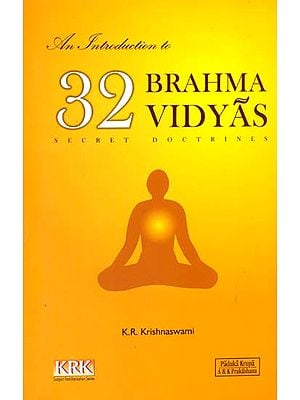 An Introduction to 32 Brahma Vidyas (Secret Doctrines)