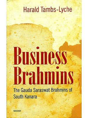 Business Brahmins (The Gauda Saraswat Brahmins of South Kanara)