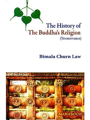 The History of The Buddha's Religion (Sasanavamsa)