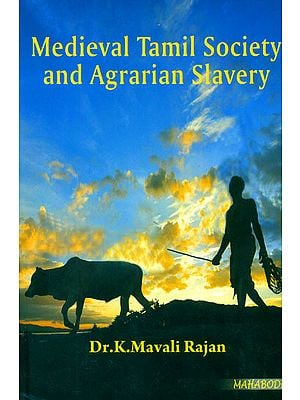 Medieval Tamil Society and Agrarian Slavery