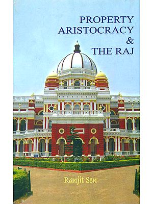 Property Aristocracy and The Raj