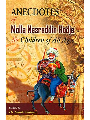 Anecdotes of Molla Nasreddin Hodja (For Children of All Ages)
