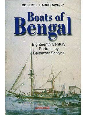 Boats of Bengal (Eighteenth Century Portraits by Balthazar Solvyns)