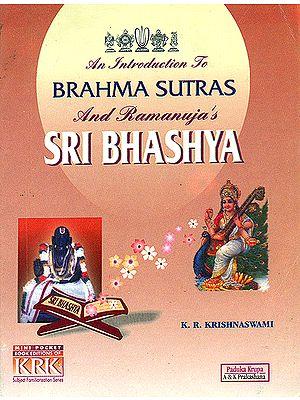 An Introduction to Brahma Sutras and Ramanuja's Sri Bhashya