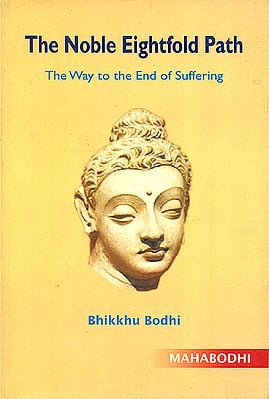 The Noble Eightfold Path (The Way to the End of Suffering)