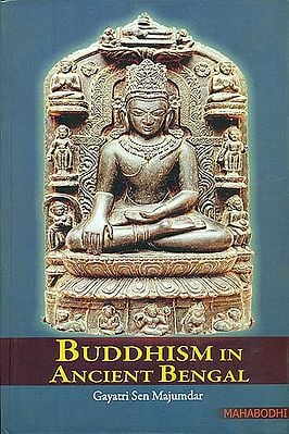 Buddhism in Ancient Bengal (Revised and Enlarged Edition)