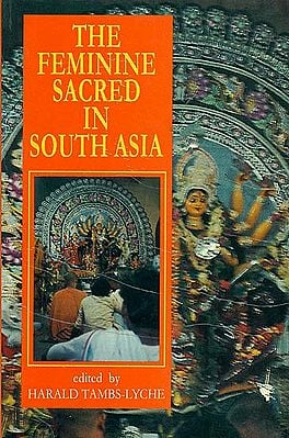 The Feminine Sacred in South Asia