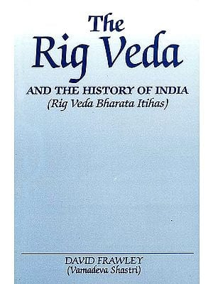 The Rig Veda and The History of India (Rig Veda Bharata Itihas)