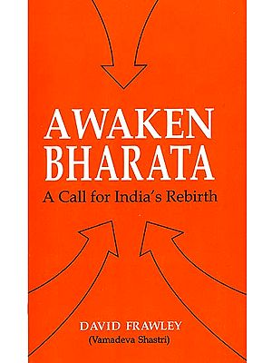 Awaken Bharata (A Call for India's Rebirth)
