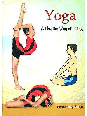Yoga - A Healthy Way of Living (Secondary Stage)