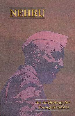 Nehru (An Anthology for Young Readers)