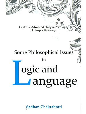 Some Philosophical Issues in Logic and Language